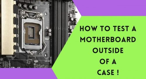 HOW TO TEST A MOTHERBOARD OUTSIDE OF CASE