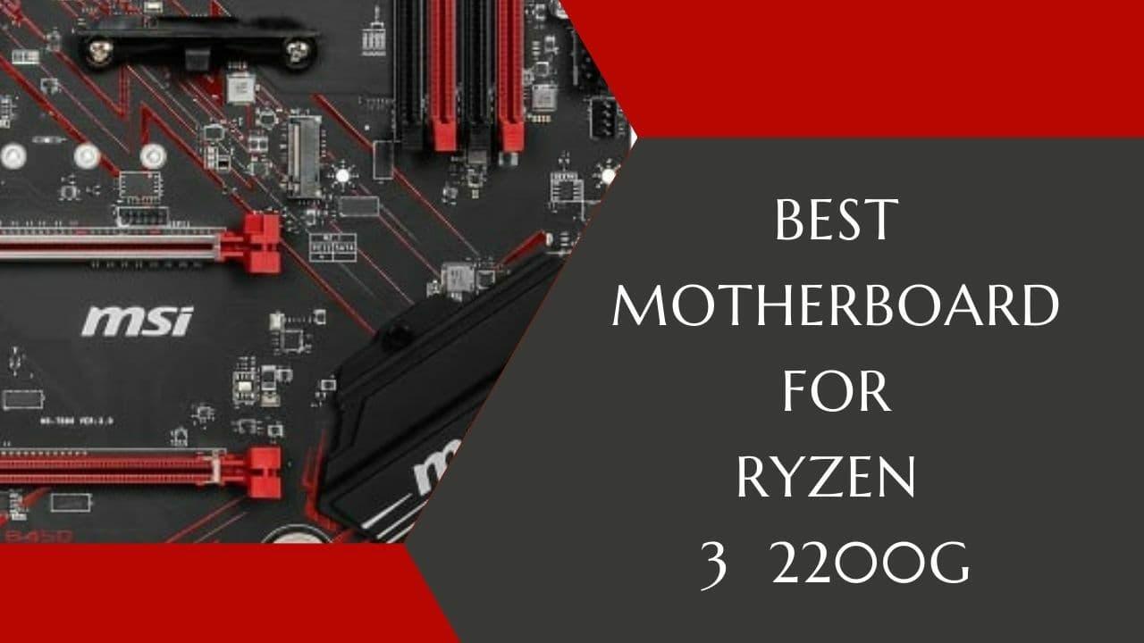 Best motherboard for Ryzen 3 2200G