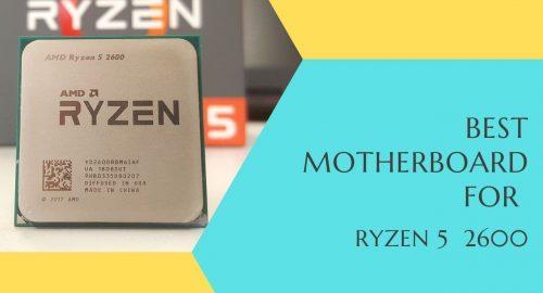 Best Budget Motherboard for Ryzen 5 2600