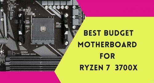 Best Budget Motherboard For Ryzen 7 3700X