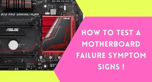 HOW TO TEST MOTHERBOARD FAILURE SYMPTOMS SIGNS?